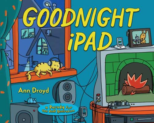 Image for Goodnight iPad: a Parody for the next generation