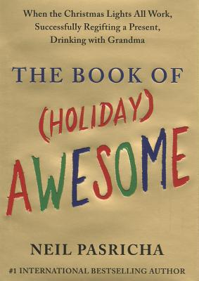 The Book Of Hoilday Awesome, Neil Pasricha