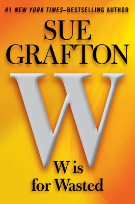 W IS FOR. . . (Kinsey Millhone Mystery), Grafton, Sue