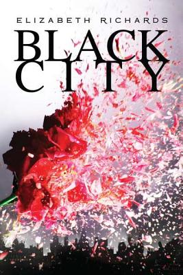 Black City (Black City Chronicles, Book 1), Elizabeth Richards