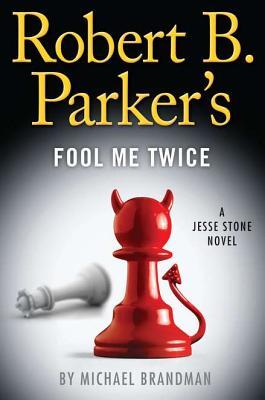Image for Robert B. Parker's Fool Me Twice (A Jesse Stone Novel)