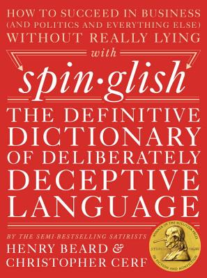 Image for Spinglish: The Definitive Dictionary of Deliberately Deceptive Language