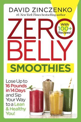 Image for Zero Belly Smoothies  Lose up to 16 Pounds in 14 Days and Sip Your Way to A Lean & Healthy You!