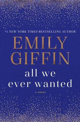 Image for All We Ever Wanted: A Novel