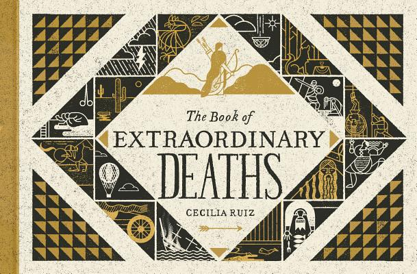 Image for The Book of Extraordinary Deaths: True Accounts of Ill-Fated Lives (BLUE RIDER PRES)