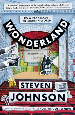 Image for Wonderland: How Play Made the Modern World