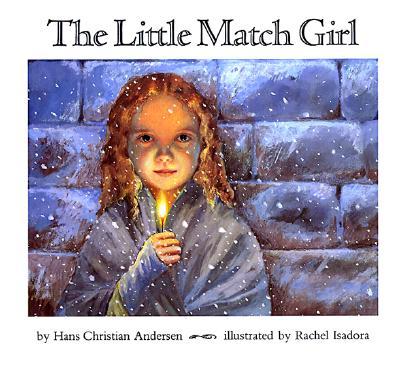 Little Match Girl, HANS CHRISTIAN ANDERSEN, RACHEL ISADORA