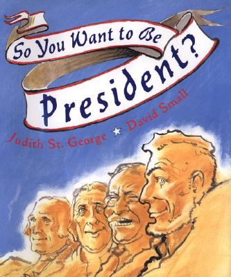 Image for So You Want To Be President?