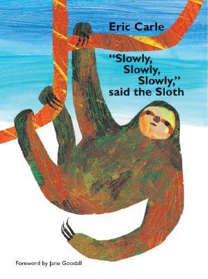 "Image for ""Slowly, Slowly, Slowly,"" Said the Sloth"