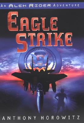 "Eagle Strike (An Alex Rider Adventure), ""Horowitz, Anthony"""