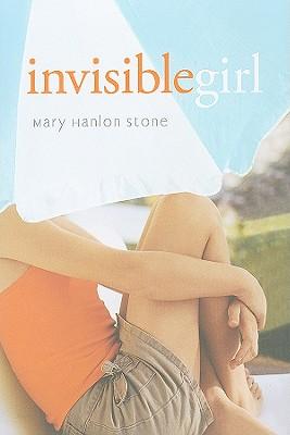 Invisible Girl, Mary Hanlon Stone