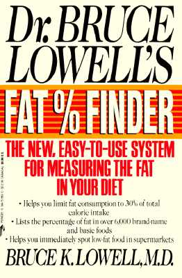 Image for Dr. Bruce Lowell's Fat Percentage Finder: The New, Easy-To-Use System for Measuring the Fat in Your Diet