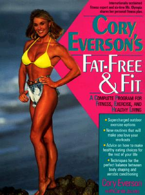 Image for Cory Everson's Fat-Free & Fit: A Complete Program for Fitness, Exercise, and Healthy Living