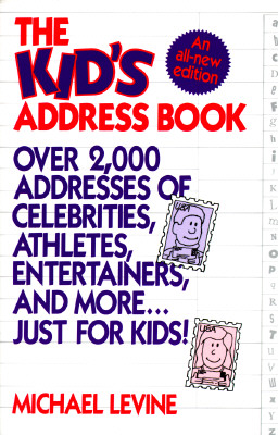 Image for The Kid's Address Book: Over 2,000 Addresses of Celebrities, Athletes, Entertainers, and More . . . Just for Kids