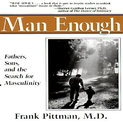 Image for Man Enough: Fathers, Sons, and the Search for Masculinity