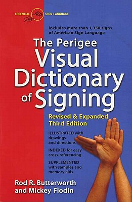 The Perigee Visual Dictionary of Signing (Revised and Expanded Third Edition), Butterworth, Rod R.; Flodin, Mickey