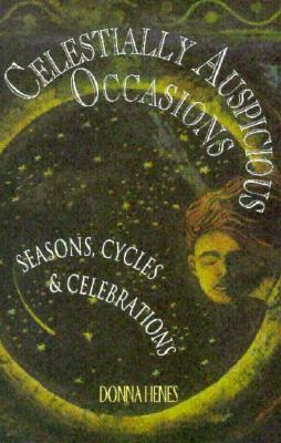 Image for Celestially Auspicious Occasions: Seasons, Cycles, & Celebrations
