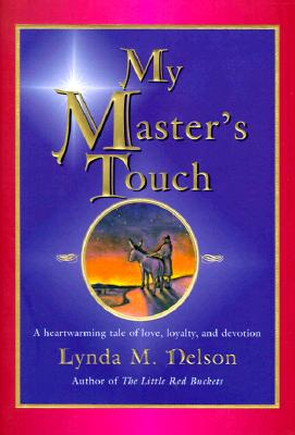 Image for My Master's Touch : A Heartwarming Tale of Love, Loyalty, and Devotion