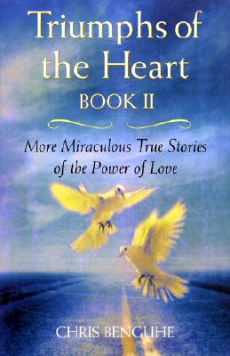 Image for Triumphs of the Heart, Book II: More Miracles True Stories of the Power of Love