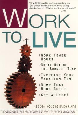Image for WORK TO LIVE : GUIDE TO GETTING A LIFE