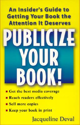 Image for Publicize Your Book: An Insider's Guide to Getting Your Book the Attention It Deserves