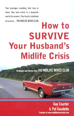 Image for How to Survive Your Husband's Midlife Crisis