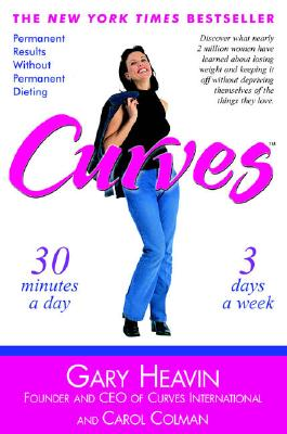 "Curves: Permanent Results Without Permanent Dieting, ""Heavin, Gary, Colman, Carol"""