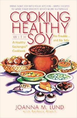 Image for COOKING HEALTHY WITH SOY A HEALTHY EXCHANGES COOKBOOK