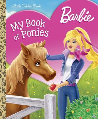 Barbie: My Book of Ponies (Barbie) (Little Golden Book), Golden Books