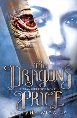 The Dragon's Price (A Transference Novel) (The Transference Trilogy), Wiggins, Bethany