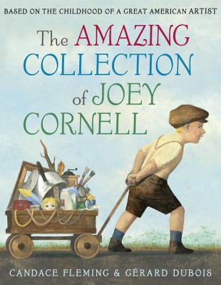 Image for The Amazing Collection of Joey Cornell: Based on the Childhood of a Great American Artist