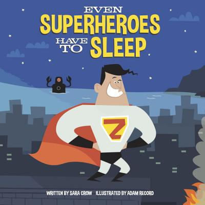 Image for Even Superheroes Have To Sleep