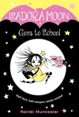 Isadora Moon Goes to School, Muncaster, Harriet