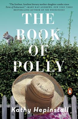 The Book of Polly: A Novel, Kathy Hepinstall