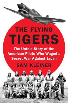 Image for The Flying Tigers: The Untold Story of the American Pilots Who Waged a Secret War Against Japan