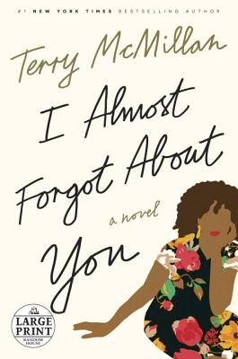 I Almost Forgot About You: A Novel (Random House Large Print), McMillan, Terry