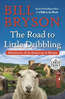 Image for The Road to Little Dribbling: Adventures of an American in Britain (Random House Large Print)