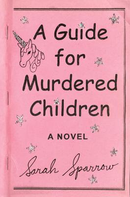 Image for A Guide for Murdered Children: A Novel