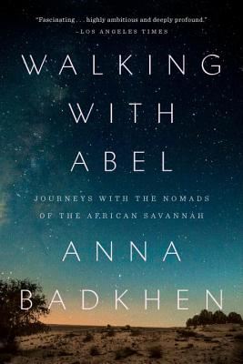 Image for Walking With Abel: Journeys With The Nomads Of The African Savannah