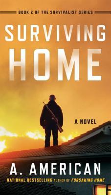 Image for Surviving Home: A Novel (The Survivalist Series)