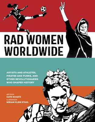 Image for Rad Women Worldwide: Artists and Athletes, Pirates and Punks, and Other Revoluti