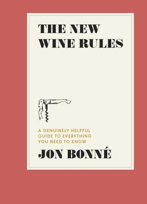 Image for New Wine Rules: A Genuinely Helpful Guide to Everything You Need to Know