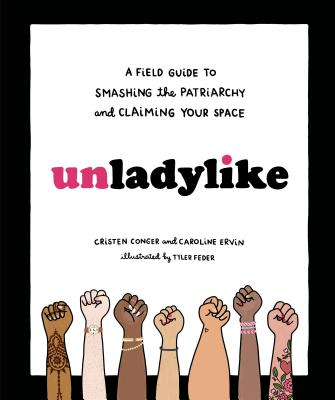 Image for Unladylike: A Field Guide to Smashing the Patriarchy and Claiming Your Space