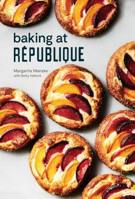 Image for Baking at Rpublique: Masterful Techniques and Recipes