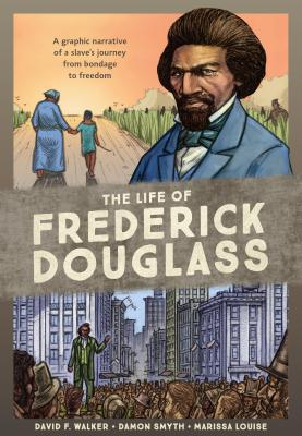 Image for LIFE OF FREDERICK DOUGLASS: A Graphic Narrative of