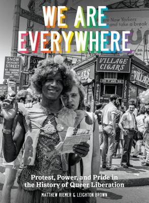 Image for We Are Everywhere: Protest, Power, and Pride in the History of Queer Liberation
