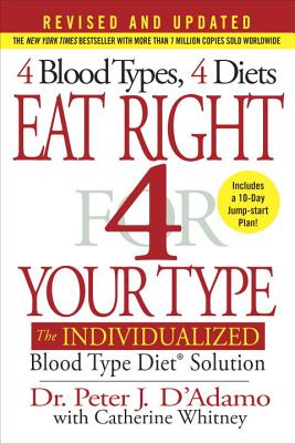 Image for Eat Right 4 Your Type (Revised and Updated): The Individualized Blood Type Diet® Solution