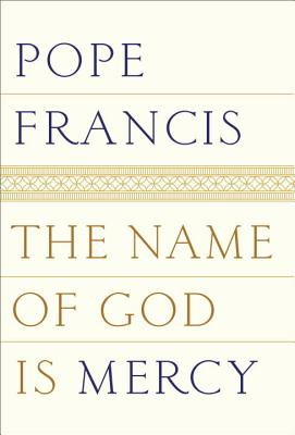 Image for The Name of God Is Mercy: A Conversation with Andrea Tornielli