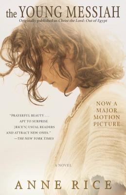 Image for THE YOUNG MESSIAH (ORIGINALLY PUBLISHED AS CHRIST THE LORD: OUT OF EGYPT)