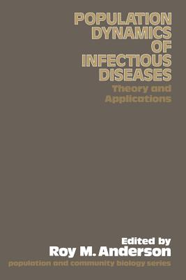 Image for Population Dynamics of Infectious Diseases (Population and Community Biology Series)